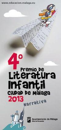 Ya está abierto el plazo para presentar originales a la 4.ª edición del Premio de Literatura Infantil Ciudad de Málaga. Hasta el 17 de mayo de 2013.