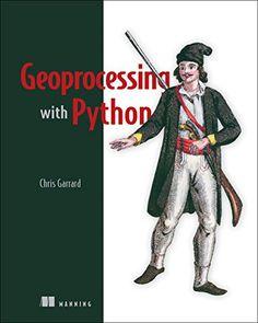 Geoprocessing with Python / Chris Garrard