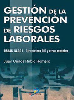 Descarga Libro Gestión de la prevención de riesgos laborales OSHAS 18.001– Juan C. Rubio Romero – PDF – Español  http://helpbookhn.blogspot.com/2014/07/gestion-de-la-prevencion-de-riesgos-juan-rubio-romero.html