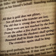 J.R.R. Tolkien. A lot of people take out the second line and only quote it, but the whole thing is really worthwhile.