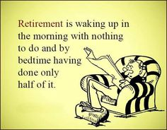 Funny Retirement Quotes and Sayings with Image – Quotes and Sayings Happy Retirement Quotes, Retirement Advice, Retirement Parties, Early Retirement, Retirement Gifts, Retirement Planning, Retirement Funny, Retirement Quotes Inspirational, Great Quotes