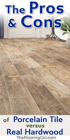 Pros and cons of porcelain tile planks vs real Hardwood floors.  Get the inside scoop on the advantages of each as well as the drawbacks.  You may be surprised.  #hardwoodflooring #tile #woodlooktile #homedecor