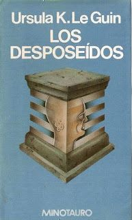 El quimérico lector: LOS DESPOSEÍDOS - Ursula K. Le Guin