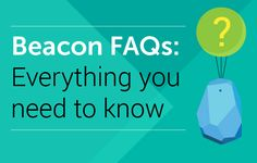 Beacon-FAQs_Everything-you-need-to-know | a beacon is not always an iBeacon!