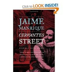 Jaime Manrique, a skilled storyteller and gifted poet, has created a beautifully written , intriguing fantasy on the life of Cervantes. I stayed awake half the night reading it.
