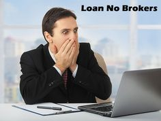 #Loan #no #brokers are small period financial provisions, with the help of these advances, you can acquire funds instantly. Despite of your unfavorable credit history and record, you can avail the support without any problem.
