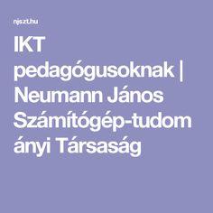 IKT pedagógusoknak | Neumann János Számítógép-tudományi Társaság
