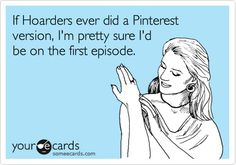 If Hoarders ever did a Pinterest version