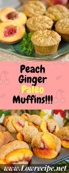 Peach Ginger Paleo Muffins!!! - Low Recipe