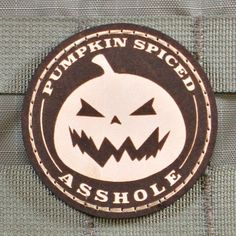 Pumpkin Spiced Asshole 2016 Limited Edition Morale Patch