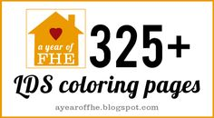 Over 325 free LDS coloring pages via A YEAR OF FHE.