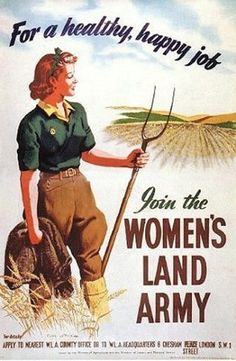 WWII poster recruting women to work on the land during the war, they took the places of men and did a wonderful job