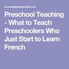 Preschool Teaching - What to Teach Preschoolers Who Just Start to Learn French