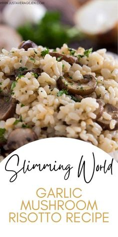 Tasty Slimming World garlic mushroom risotto recipe - these quick and east midweek meals are perfect for the whole family. Quick Lunch Recipes, Vegetarian Recipes Dinner, Easy Chicken Recipes, Dinner Recipes, Healthy Foods To Eat, Healthy Snacks, Healthy Eating, Healthy Recipes, Garlic Mushrooms