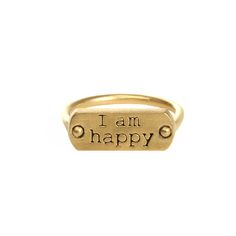 OBVIOUSLY!  I am happy ring, gold dipped, size 5
