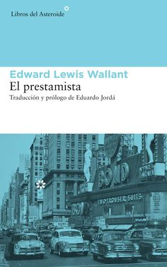 El prestamista. Edward Lewis Wallant Sol Nazerman es un inmigrante polaco, hosco y poco sociable, que regenta una casa de empeños en Harlem a finales de los cincuenta. NOVELA