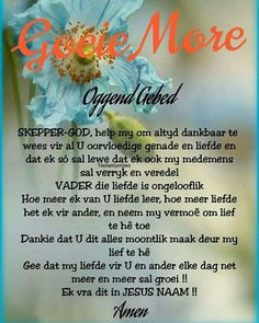Evening Greetings, Afrikaanse Quotes, Goeie More, God Help Me, Good Morning Wishes, Verses, Poems, Prayers, Faith