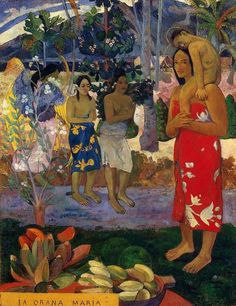 Paul Gauguin [French Post-Impressionist Painter, 1848-1903] Orana Maria (Hail Mary), 1891 oil on canvas Metropolitan Museum of Art, New York City