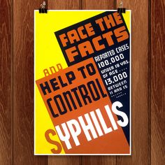 Face the facts and help to control syphilis! Poster presenting information about syphilis. Made by the New York : Federal Art Project, in 1936 or Arts And Crafts House, Arts And Crafts Supplies, Works Progress Administration, Wpa Posters, Community Activities, Educational Programs, Alter, Art Projects, Facts