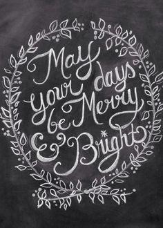 may your days be merry and bright! merry christmas!