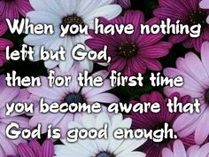 God is good enough