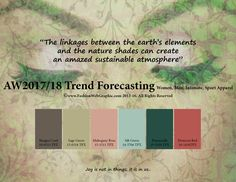 "Autumn Winter 2017/2018 Trend Forecasting for Women, Men, Intimate, Sport Apparel - ""The linkages between the earth's elements and the nature shades can create an amazed sustainable atmosphere""   www.FashionWebGraphic.com"