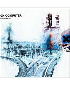Radiohead - Ok Computer One of my favorite CDs ever...