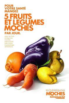 """""""Pour votre santé mangez 5 fruits et légumes moches par jour """" #campagne #sensibilisation #intermarche"""