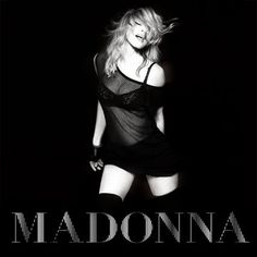 This is Madonna's new album...I may give it a listen.