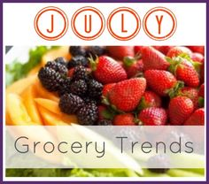 July... Fruit: Blueberries, Cherries, Lemons, Oranges, Peaches, Blackberries, Cantaloupe, Watermelon Vegetables: Basil, Carrots, Potatoes, Tomatoes, Corn, Cucumbers, Peppers, Green Beans, Summer Squash Other grocery: Grilling Meats,  Ice Cream, Chips & similar snacks, Condiments, Plastic ware, Napkins