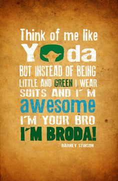 How i met your mother yoda quote poster... 12x15 or any size via Etsy