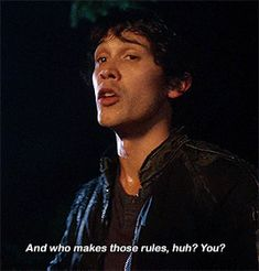 For now we make the rules Bellamy The 100, A Little Chaos, The 100 Show, Bob Morley, Who You Love, Bellarke, Im Crazy, We Meet Again, Character Inspiration