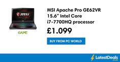 """MSI Apache Pro 15.6"""" Intel Core i7-7700HQ Laptop Save £300.99 *TODAY ONLY*, £1,099 at PC World"""