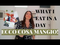 WHAT I EAT IN A DAY: COSA MANGIO IN UN GIORNO - YouTube