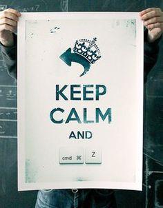 Keep Calm and Undo Print ! totally Geek !