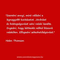 Helen Thomson szerelmes idézete Karma, Poetry, Love, Happy, Quotes, Books, Scrapbook, Amor, Quotations