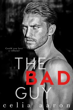 Cover Reveal The Bad Guy by Celia Aaron Releases May 21, 2017