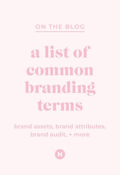It's time to brush up on your branding knowledge. Check out 23 common branding terms that you should know—with examples! #BrandingTips #Marketing #Branding #MarketingTip Branding Agency, Business Branding, Marketing Branding, Brand Assets, Knowledge, Tips, Blog, Check, Blogging