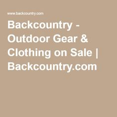Backcountry - Outdoor Gear & Clothing on Sale | Backcountry.com