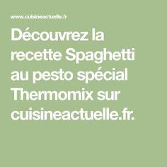Découvrez la recette Spaghetti au pesto spécial Thermomix sur cuisineactuelle.fr.