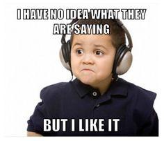Kpop - music is a language unto itself.