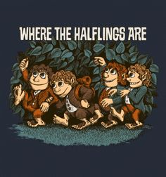 Where the Halflings Are - BustedTees - Image 0