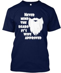Wife Approved Beard - The look, the feel, whatever it is you have her approval so go ahead and grow that thing! Makes a great gift as an approving gesture to the husband. beard tee shirt, beard t shirt, beard apparel t shirts Custom Design Shirts, Shirt Designs, Creative T Shirt Design, Tee Shirts, Tees, Husband, Just For You, Gift, Mens Tops