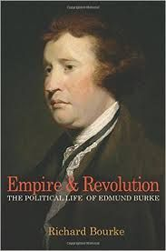 Empire & Revolution: The Political Life of Edmund Burke by Richard Bourke - E 44 BUR Bou