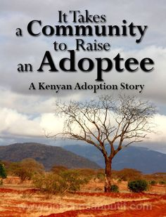 It Takes a Community to Rase an Adoptee - #adoption #kenya #adoptee