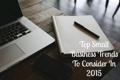 Top Small Business Trends To Consider In 2015 |