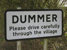 This village has been confused about itself for a long time. #FunnySigns #Dummer #RoadSign