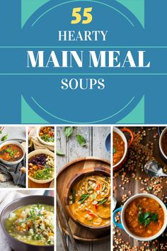 55 Hearty Soups. Perfect for a cold winter's evening. With recipes to suit all…