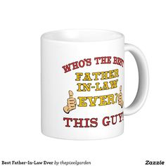 Best Father-In-Law Ever Classic White Coffee Mug