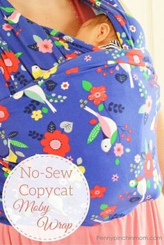Have you ever wanted to use a baby wrap, but were intimidated by the price or difficulty of the wrap? We have an awesome tutorial to show you just how easy it is to make your own No-Sew Copycat Moby wrap, and step by step pictures on how to wear it too!